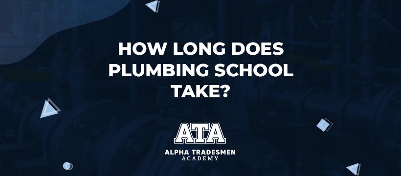 How Long Does Plumbing School Take