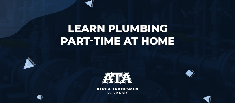 Learn Plumbing Part-Time at Home