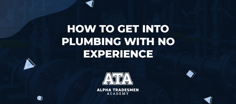 How to Get Into Plumbing with No Experience