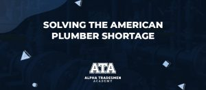 Solving the American Plumber Shortage