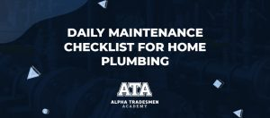 Daily Maintenance Checklist For Home Plumbing