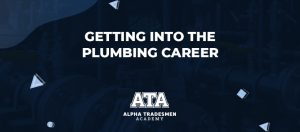 Getting into the Plumbing Career