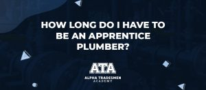 How Long Do I Have to be an Apprentice Plumber