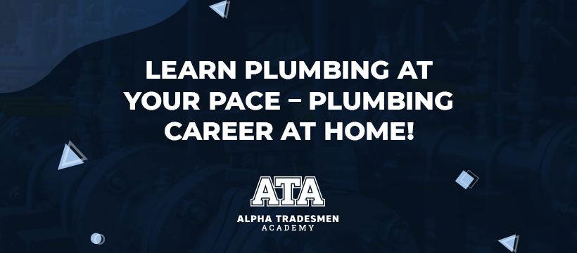 Learn Plumbing at your Pace - Plumbing career at home