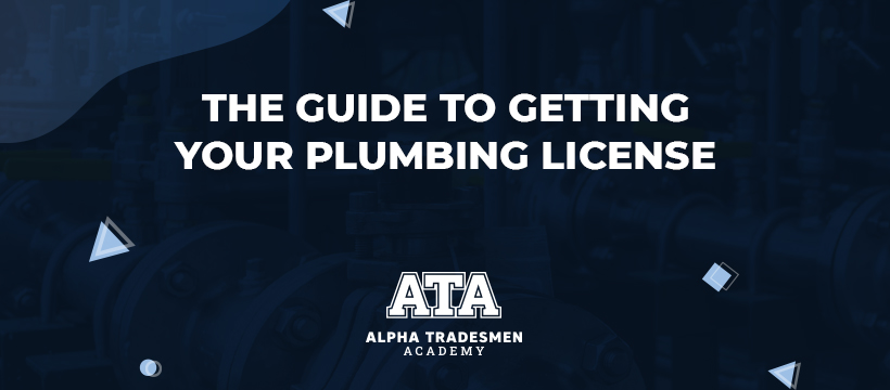 The Guide to Getting your Plumbing License