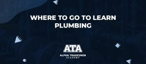 Where to Go to Learn Plumbing