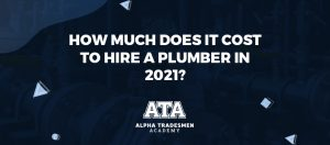 How Much Does It Cost to Hire a Plumber in 2021?