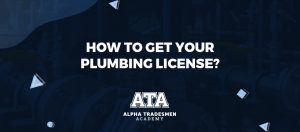 How to Get Your Plumbing License?